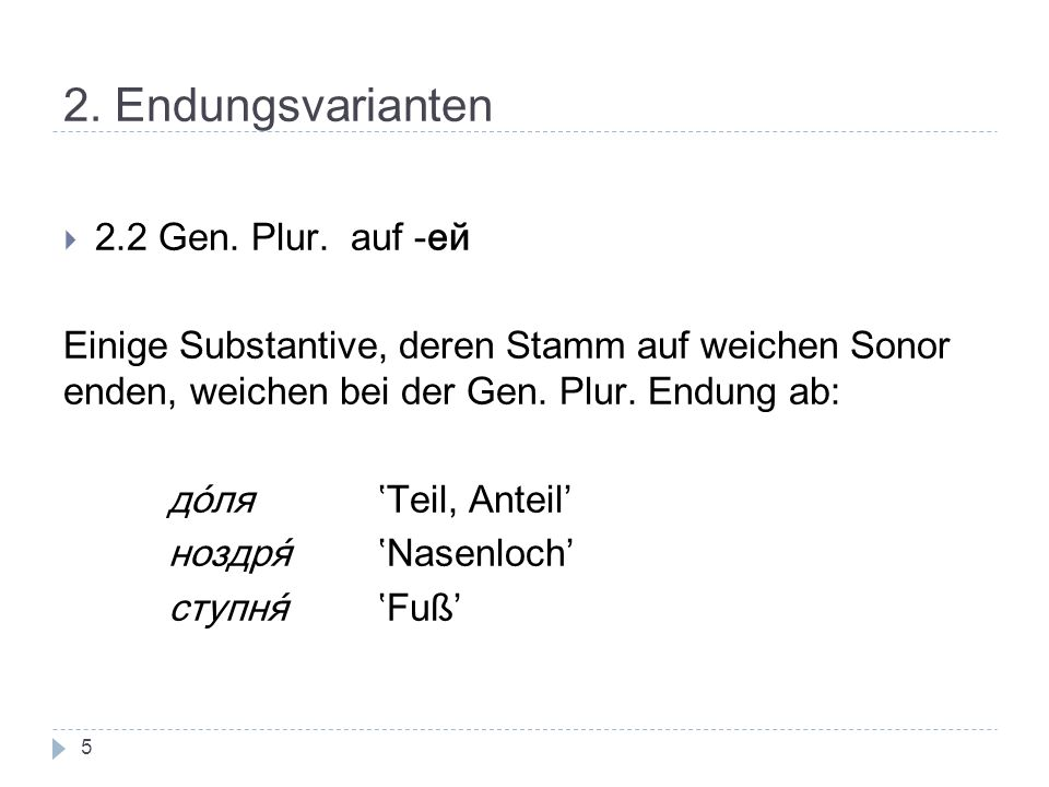 2. Endungsvarianten 2.2 Gen. Plur. auf -ей
