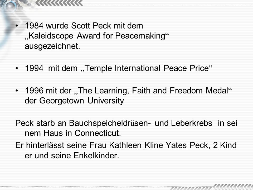 """1984 wurde Scott Peck mit dem """"Kaleidscope Award for Peacemaking ausgezeichnet."""