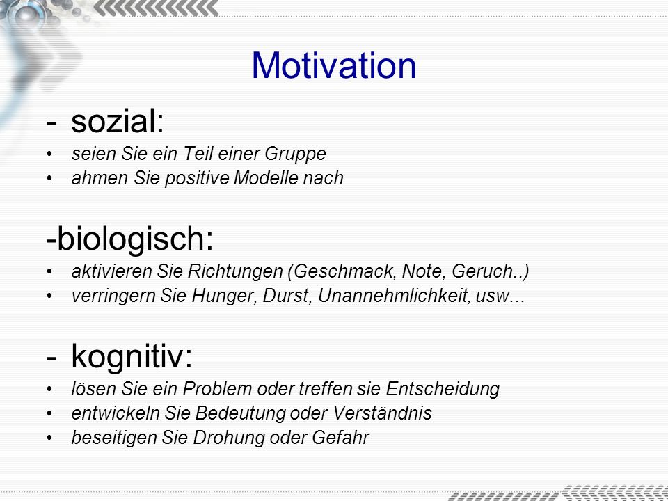 Motivation sozial: -biologisch: kognitiv: