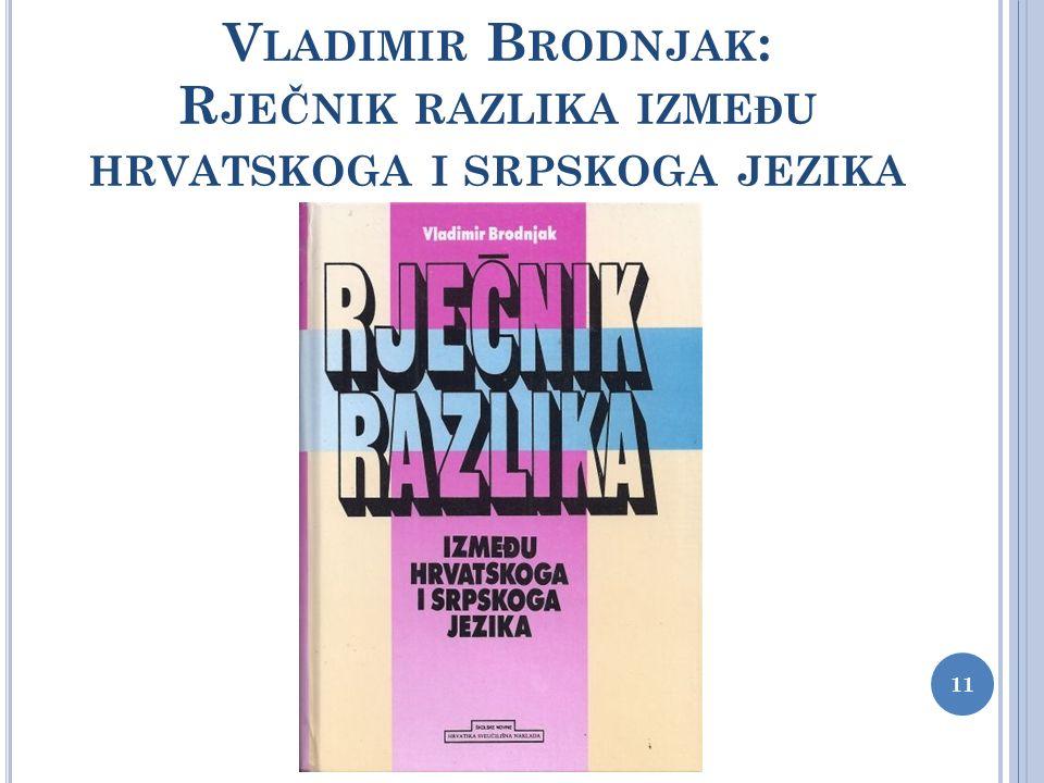 Vladimir Brodnjak: Rječnik razlika između hrvatskoga i srpskoga jezika