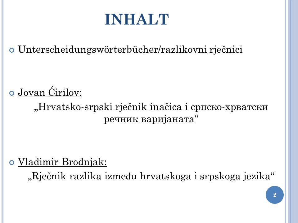 INHALT Unterscheidungswörterbücher/razlikovni rječnici Jovan Ćirilov: