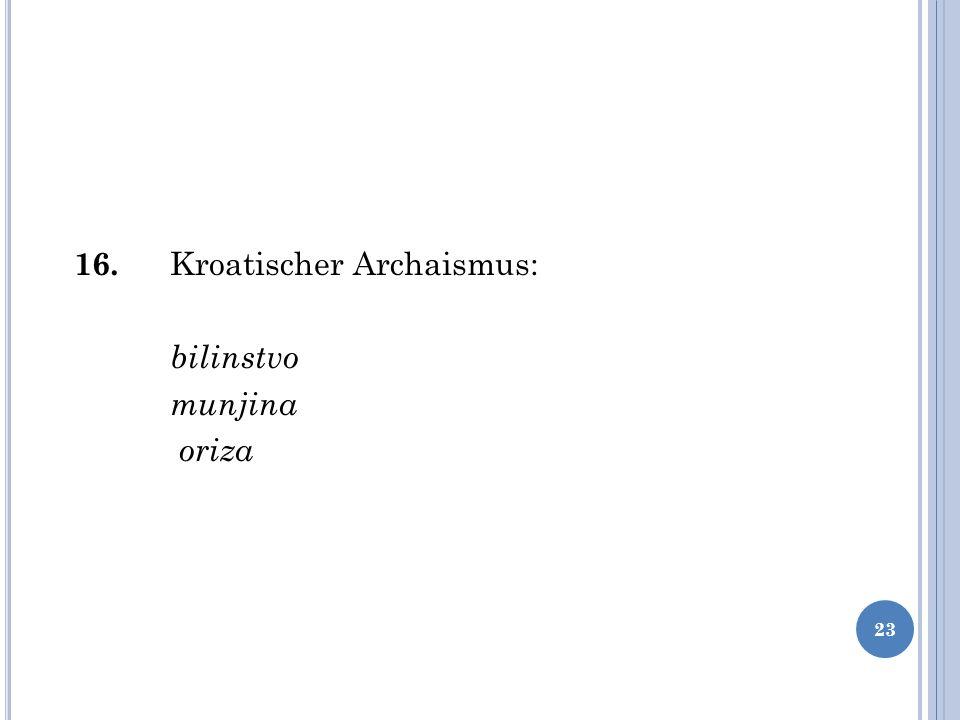 16. Kroatischer Archaismus: bilinstvo munjina oriza