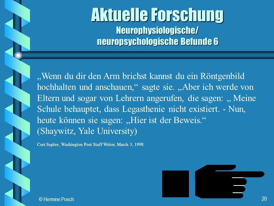 Aktuelle Forschung Neurophysiologische/ neuropsychologische Befunde 6