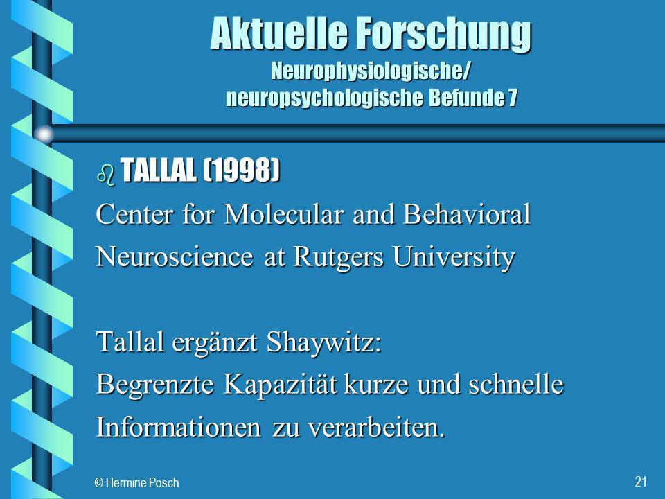 Aktuelle Forschung Neurophysiologische/ neuropsychologische Befunde 7