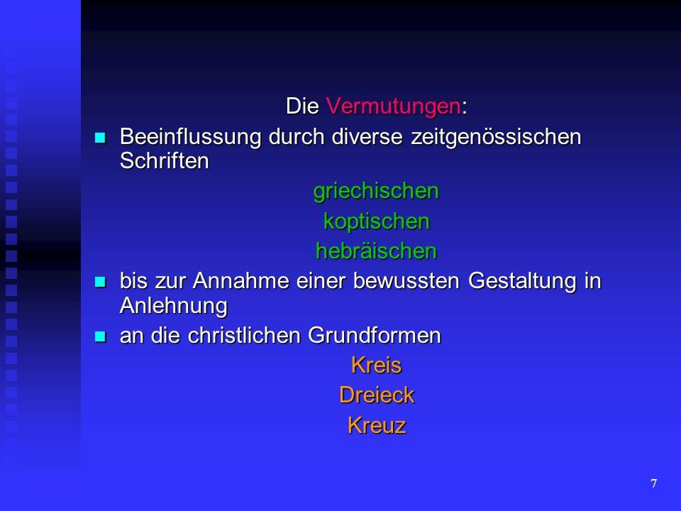 Die Vermutungen: Beeinflussung durch diverse zeitgenössischen Schriften. griechischen. koptischen.