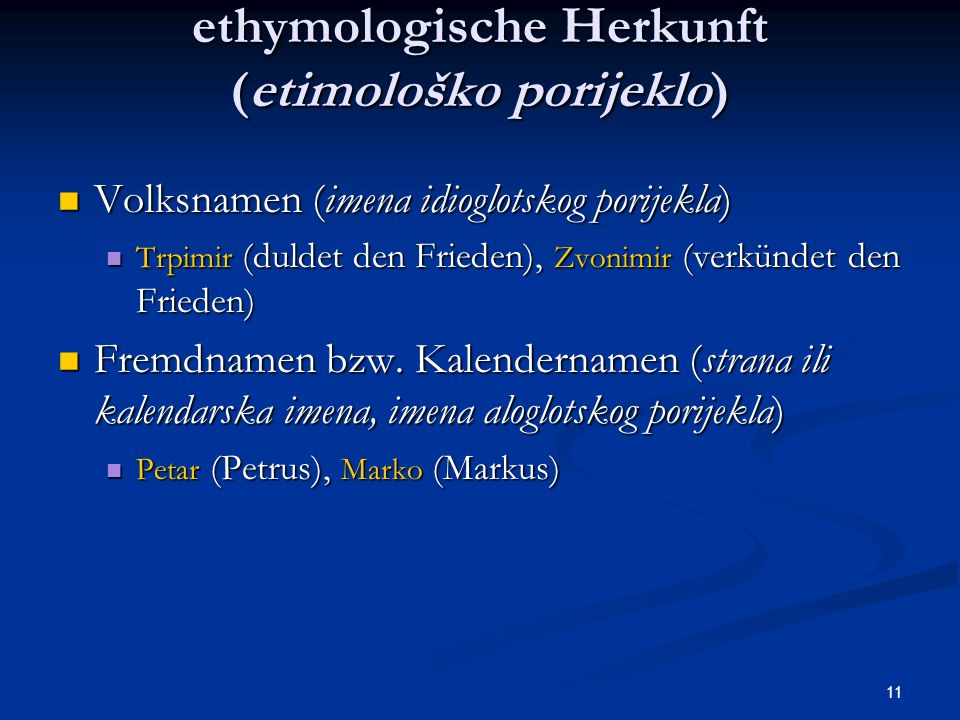 ethymologische Herkunft (etimološko porijeklo)