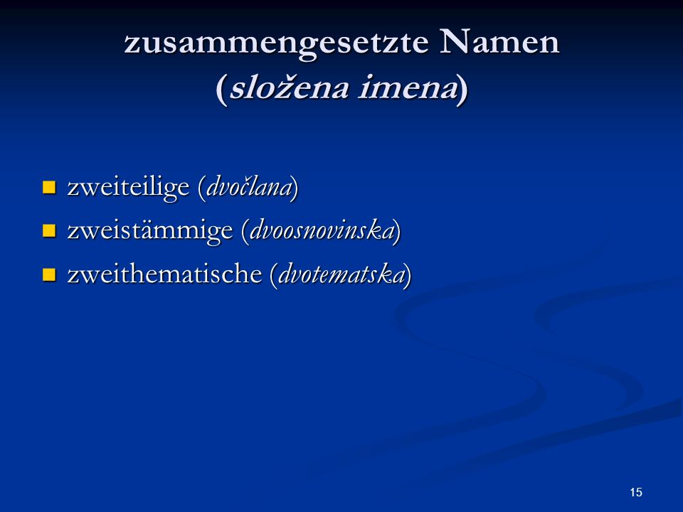 zusammengesetzte Namen (složena imena)