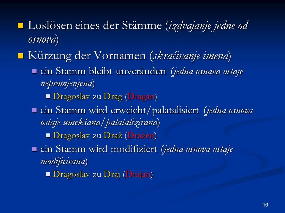 Loslösen eines der Stämme (izdvajanje jedne od osnova)