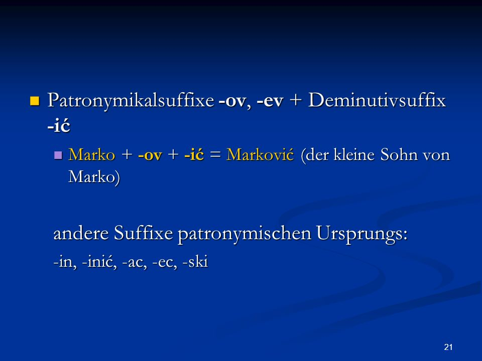 Patronymikalsuffixe -ov, -ev + Deminutivsuffix -ić