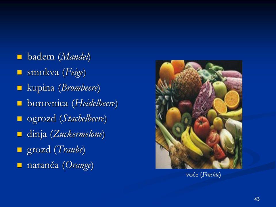 borovnica (Heidelbeere) ogrozd (Stachelbeere) dinja (Zuckermelone)