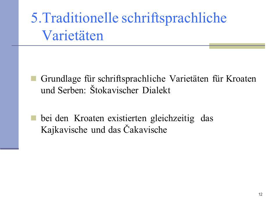 5.Traditionelle schriftsprachliche Varietäten
