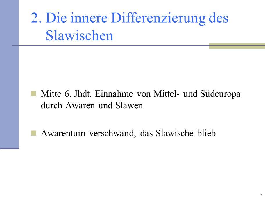 2. Die innere Differenzierung des Slawischen