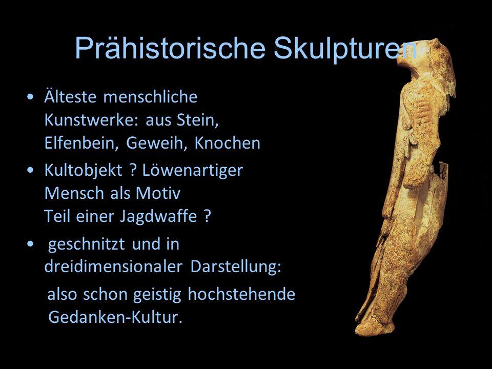 Prähistorische Skulpturen