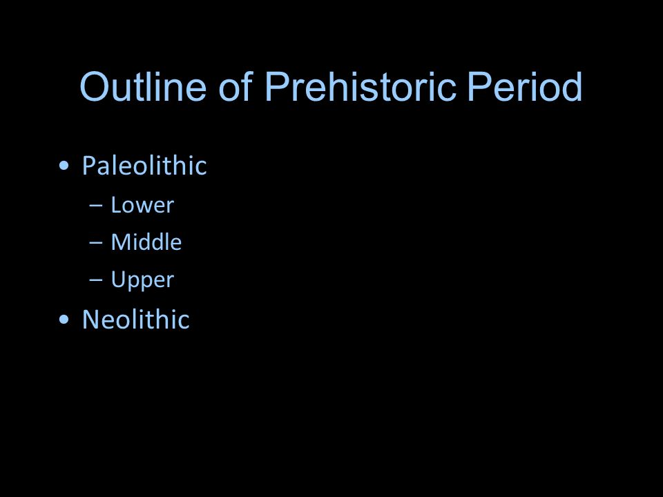 Outline of Prehistoric Period