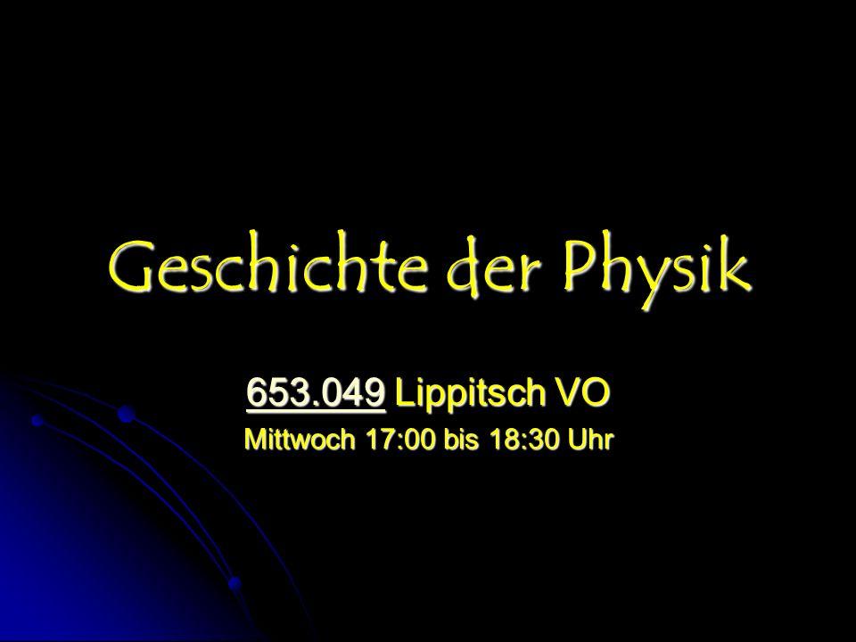 Geschichte der Physik 653.049 Lippitsch VO