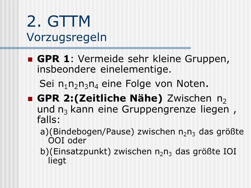 2. GTTM Vorzugsregeln Sei n1n2n3n4 eine Folge von Noten.