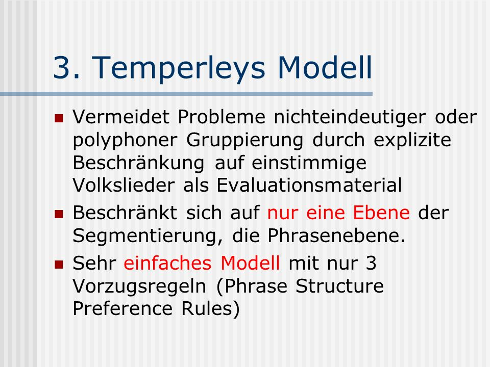 3. Temperleys Modell
