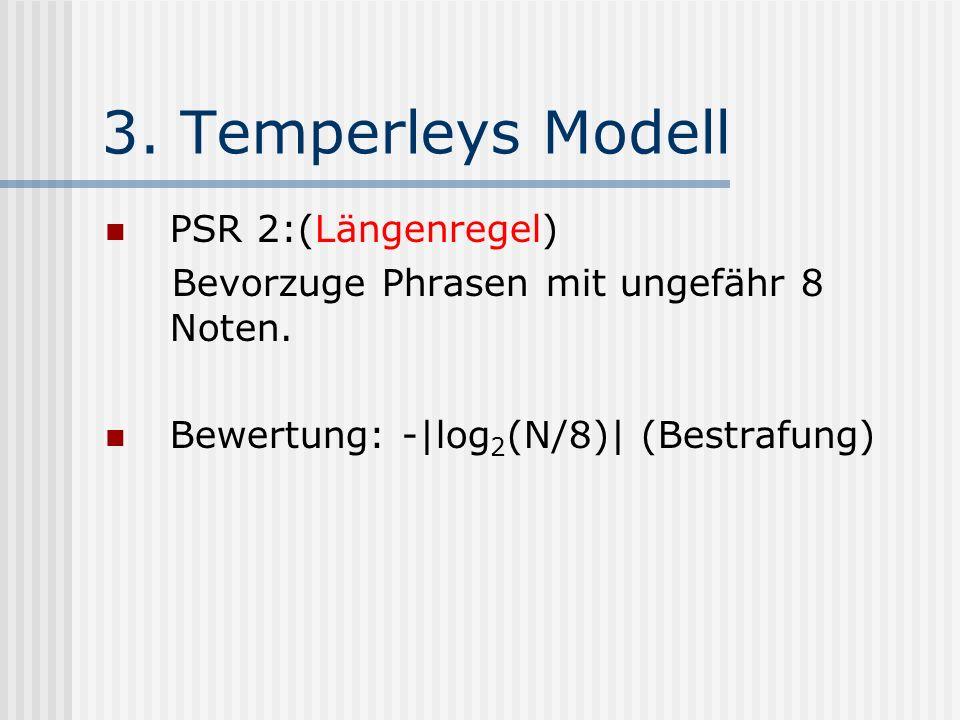 3. Temperleys Modell PSR 2:(Längenregel)