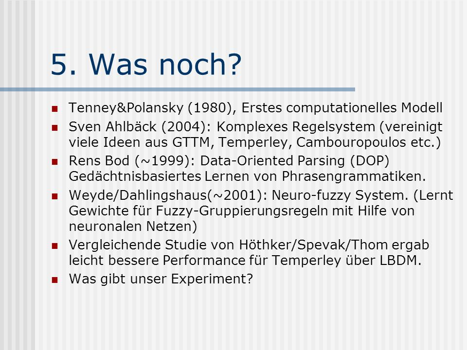 5. Was noch Tenney&Polansky (1980), Erstes computationelles Modell