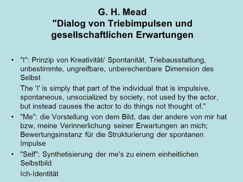G. H. Mead Dialog von Triebimpulsen und gesellschaftlichen Erwartungen