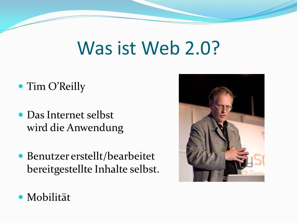 Was ist Web 2.0 Tim O'Reilly Das Internet selbst wird die Anwendung