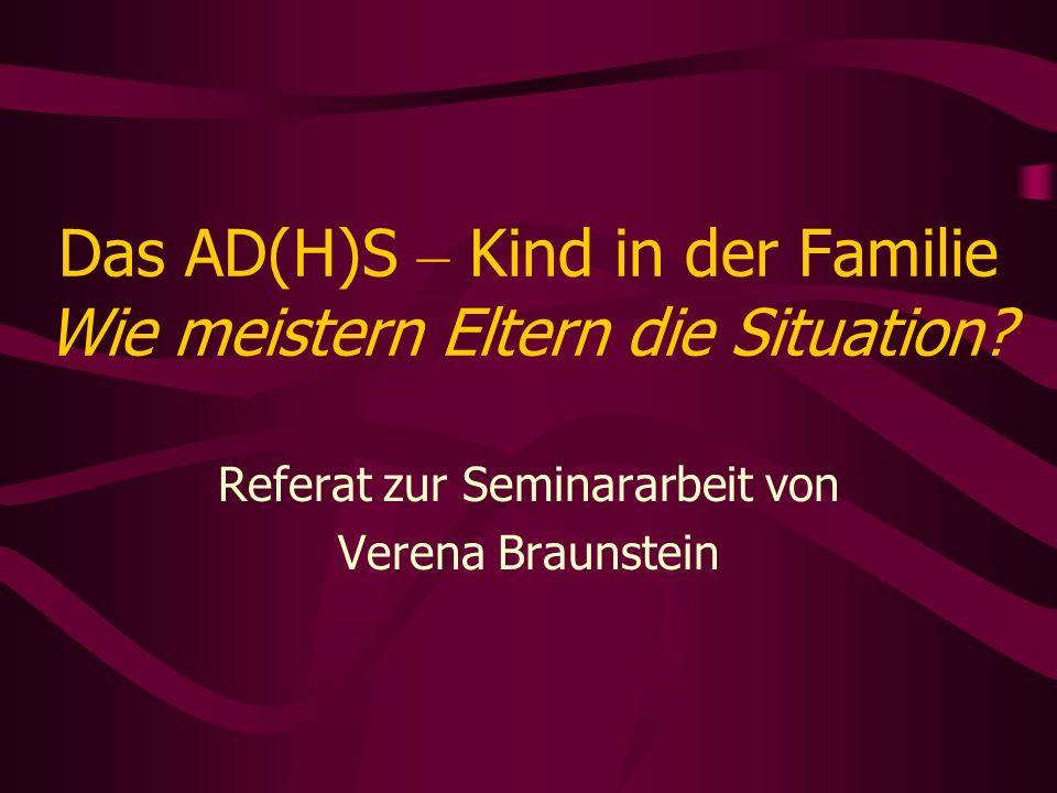 Das AD(H)S – Kind in der Familie Wie meistern Eltern die Situation