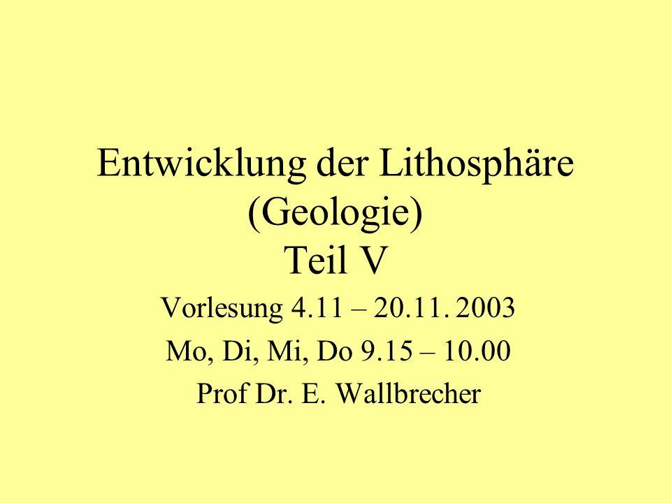 Entwicklung der Lithosphäre (Geologie) Teil V