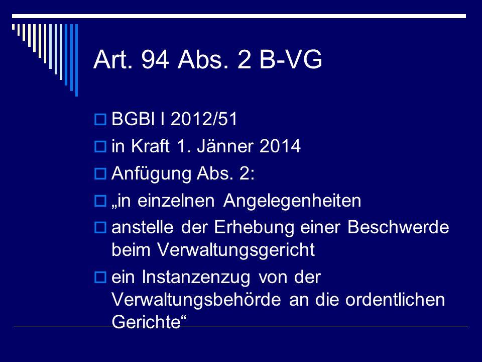 Art. 94 Abs. 2 B-VG BGBl I 2012/51 in Kraft 1. Jänner 2014