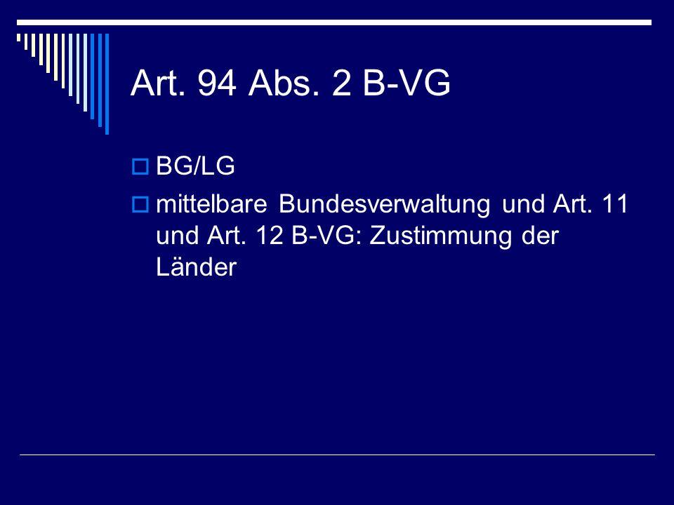 Art. 94 Abs. 2 B-VG BG/LG. mittelbare Bundesverwaltung und Art.