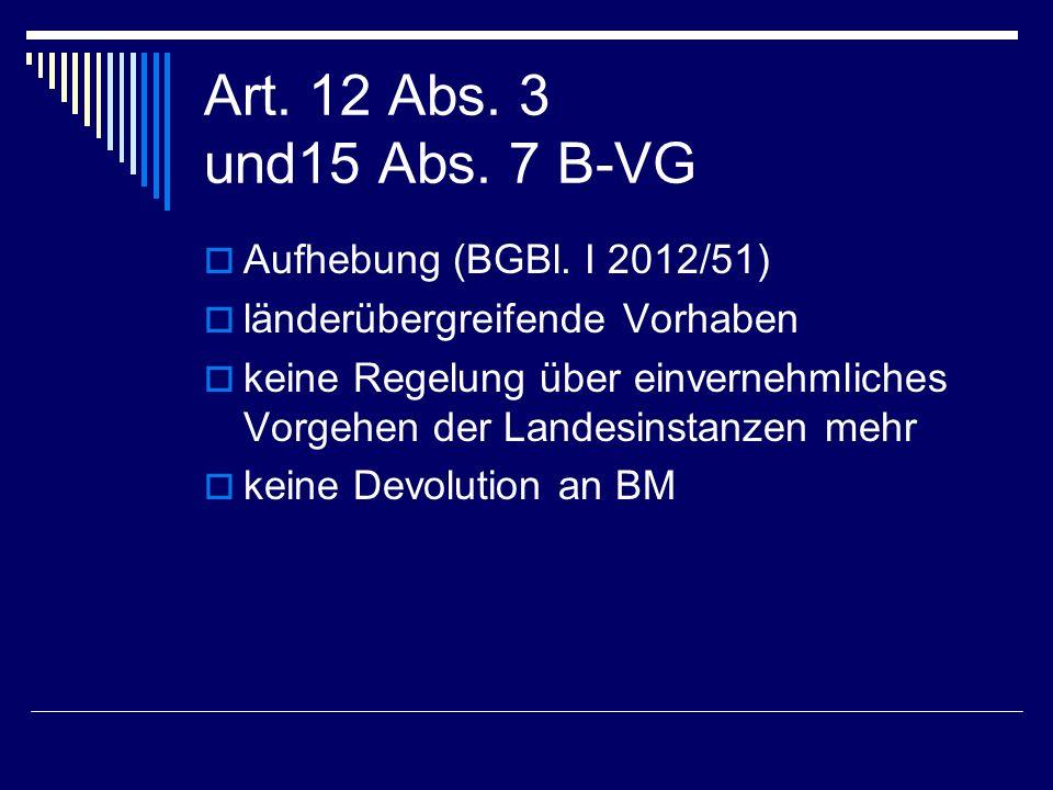Art. 12 Abs. 3 und15 Abs. 7 B-VG Aufhebung (BGBl. I 2012/51)