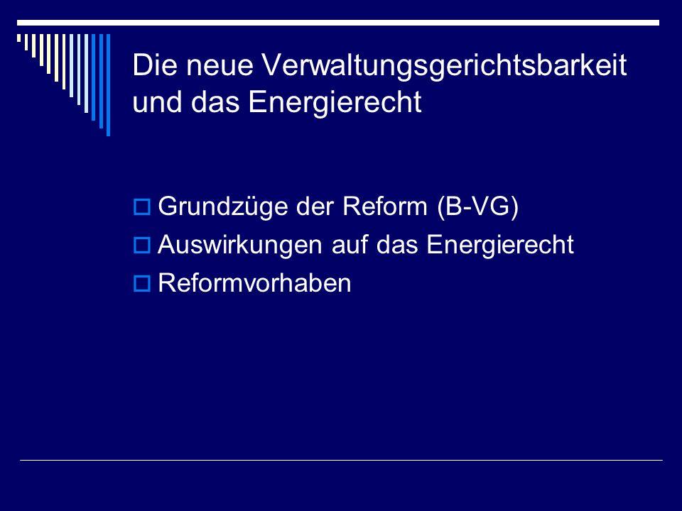 Die neue Verwaltungsgerichtsbarkeit und das Energierecht