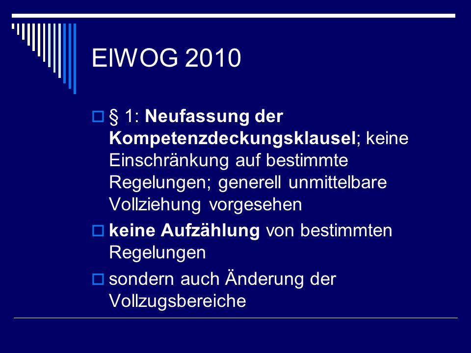 ElWOG 2010 § 1: Neufassung der Kompetenzdeckungsklausel; keine Einschränkung auf bestimmte Regelungen; generell unmittelbare Vollziehung vorgesehen.