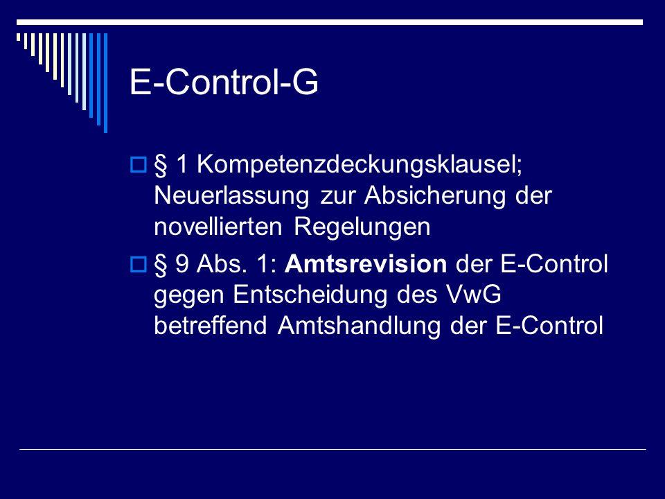 E-Control-G § 1 Kompetenzdeckungsklausel; Neuerlassung zur Absicherung der novellierten Regelungen.