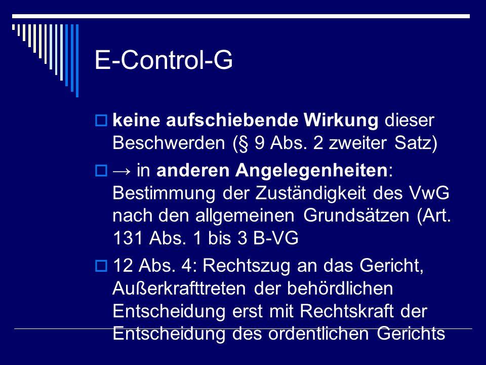 E-Control-G keine aufschiebende Wirkung dieser Beschwerden (§ 9 Abs. 2 zweiter Satz)