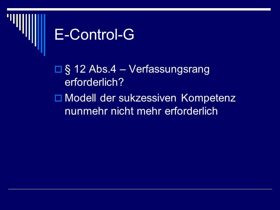 E-Control-G § 12 Abs.4 – Verfassungsrang erforderlich