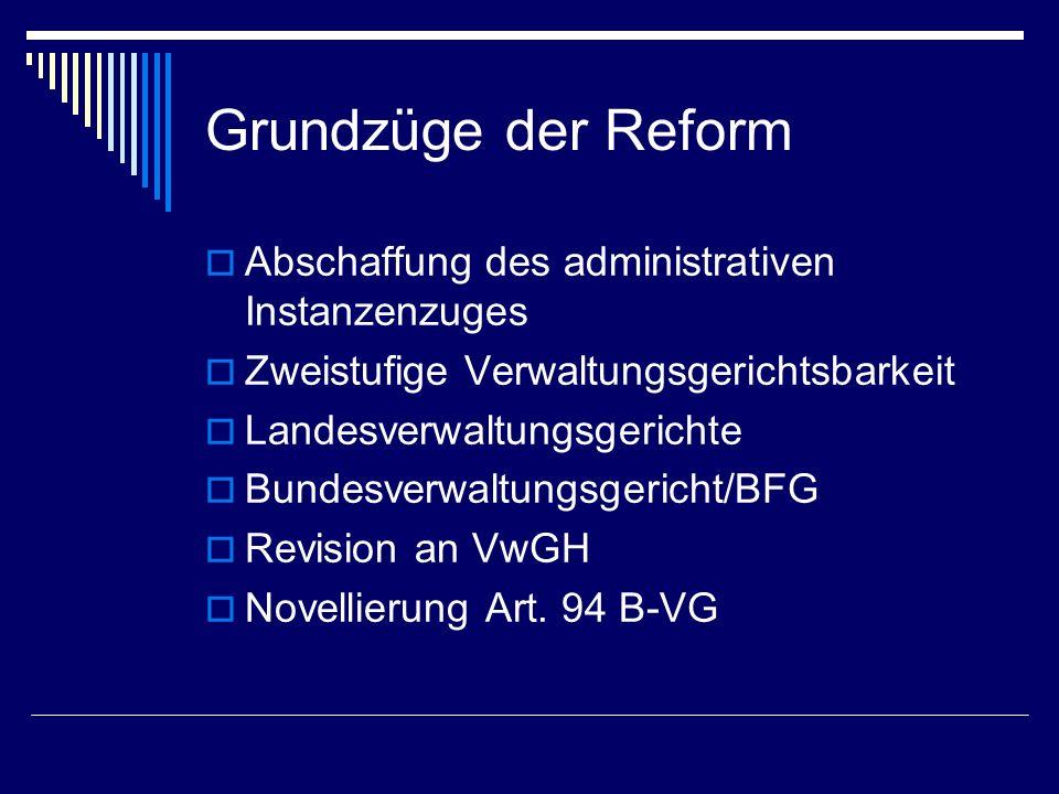 Grundzüge der Reform Abschaffung des administrativen Instanzenzuges