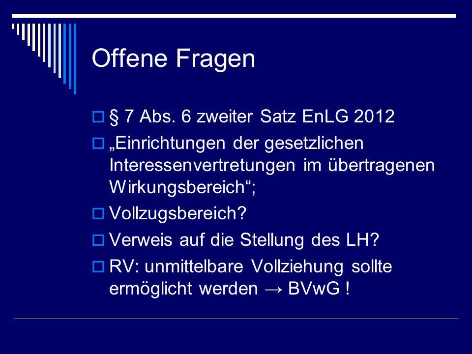 Offene Fragen § 7 Abs. 6 zweiter Satz EnLG 2012