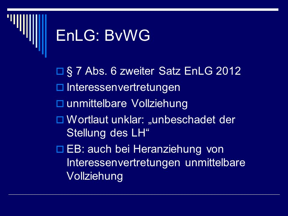 EnLG: BvWG § 7 Abs. 6 zweiter Satz EnLG 2012 Interessenvertretungen