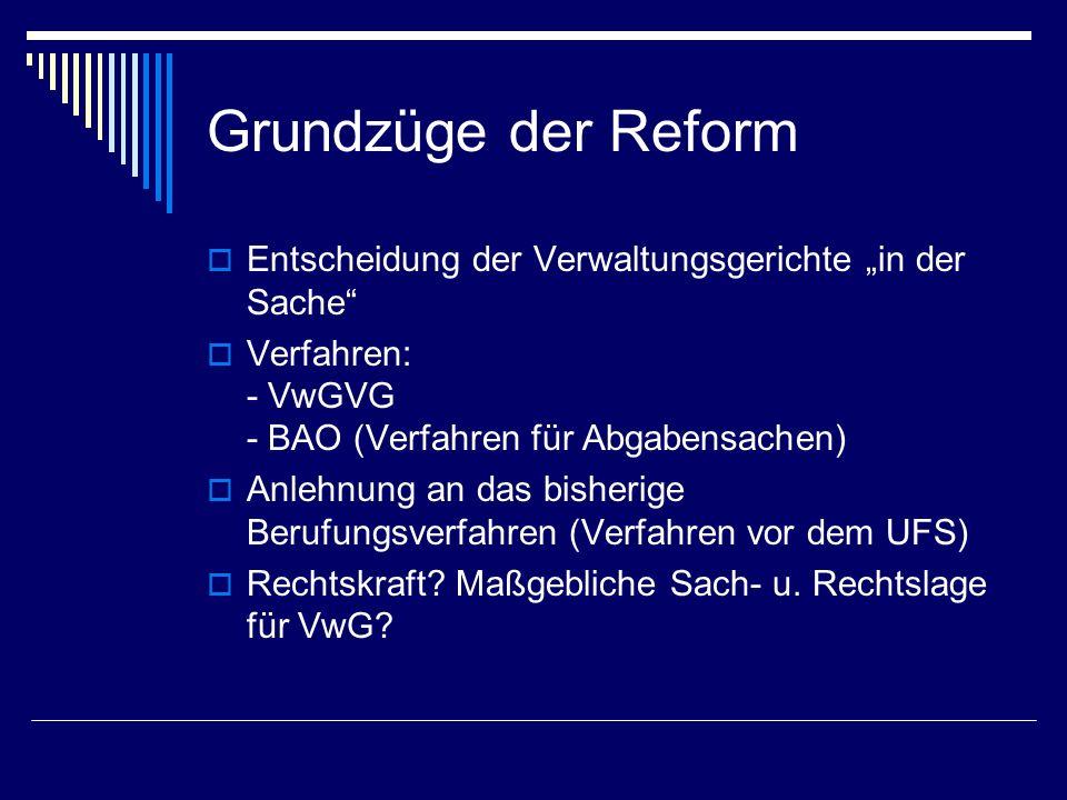 """Grundzüge der Reform Entscheidung der Verwaltungsgerichte """"in der Sache Verfahren: - VwGVG - BAO (Verfahren für Abgabensachen)"""