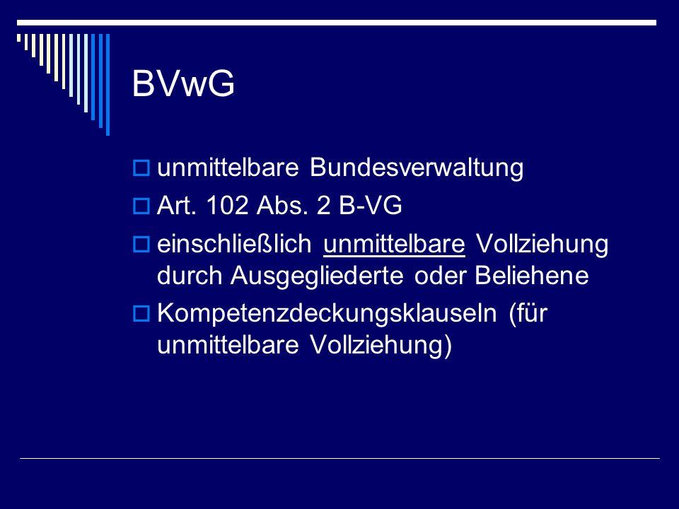 BVwG unmittelbare Bundesverwaltung Art. 102 Abs. 2 B-VG