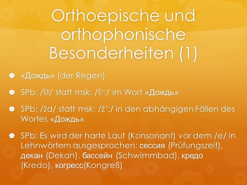 Orthoepische und orthophonische Besonderheiten (1)
