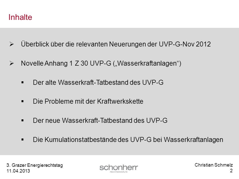 Inhalte Überblick über die relevanten Neuerungen der UVP-G-Nov 2012