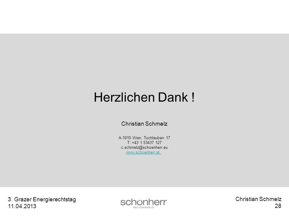 Herzlichen Dank ! Christian Schmelz 3. Grazer Energierechtstag