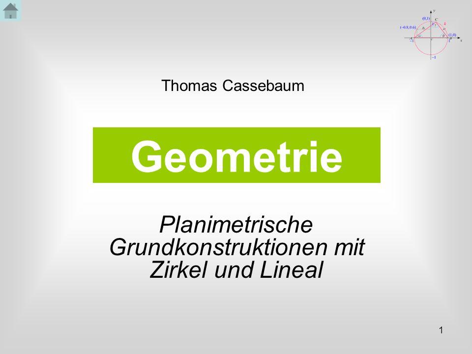 Planimetrische Grundkonstruktionen mit Zirkel und Lineal