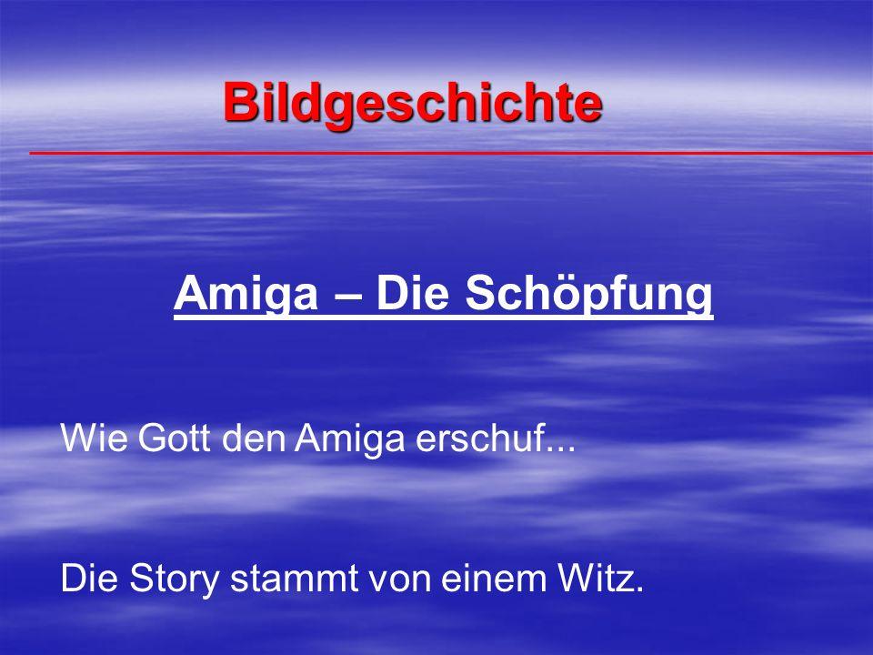 Bildgeschichte Amiga – Die Schöpfung Wie Gott den Amiga erschuf...