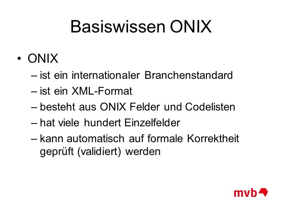 Basiswissen ONIX ONIX ist ein internationaler Branchenstandard
