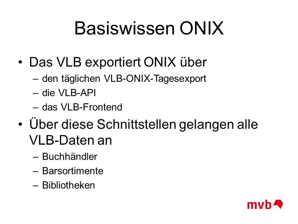 Basiswissen ONIX Das VLB exportiert ONIX über