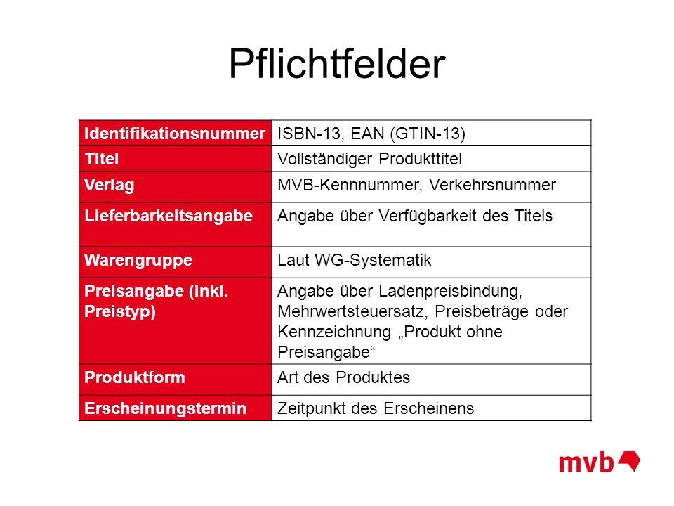 Pflichtfelder Identifikationsnummer ISBN-13, EAN (GTIN-13) Titel