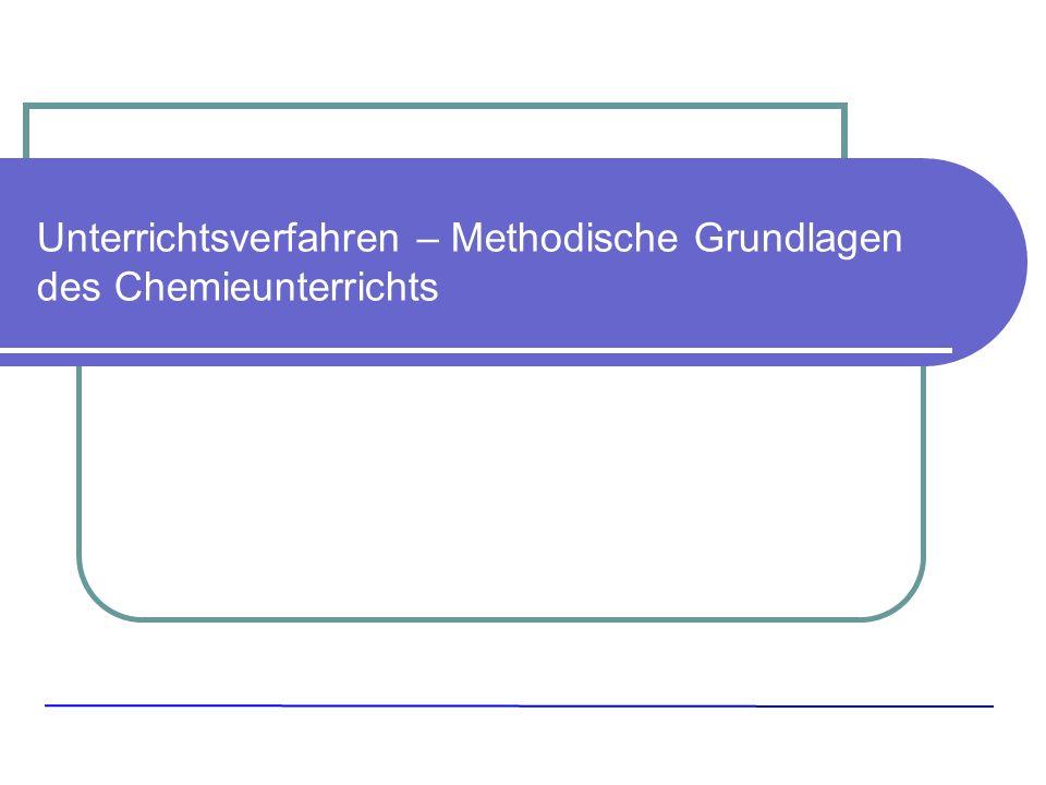 Unterrichtsverfahren – Methodische Grundlagen des Chemieunterrichts
