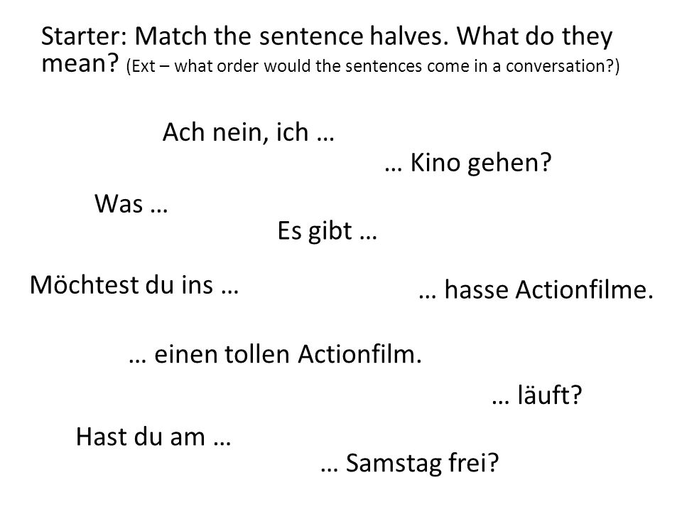 Starter: Match the sentence halves. What do they mean